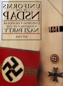 Uniforms of the NSDAP: Uniforms - Headgear - Insignia of the